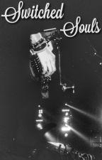 Switched Souls [AU] 5SOS by PanicCliffordx