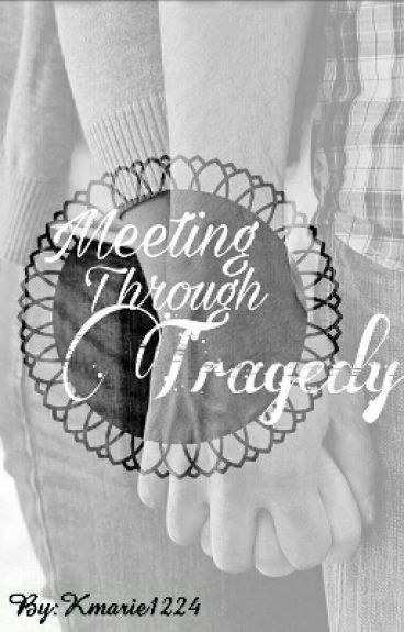 Meeting Through Tragedy