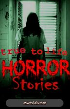 Collection Of True To Life Horror Stories by numbdemon