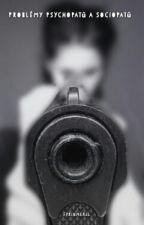 Problémy Psychopatů A Sociopatů by FyrinMerel