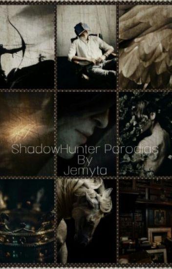 Parodias/historias  shadowhunter