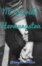MI QUERIDA HERMANASTRA by angel_world22