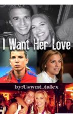 I Want Her Love by uswnt_talex