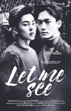 Let Me See ➸ ChenMin by HomoGhoul