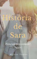 História de Sara (Completo) by Milena_tostes