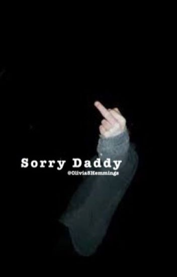 |Sorry Daddy|✔️