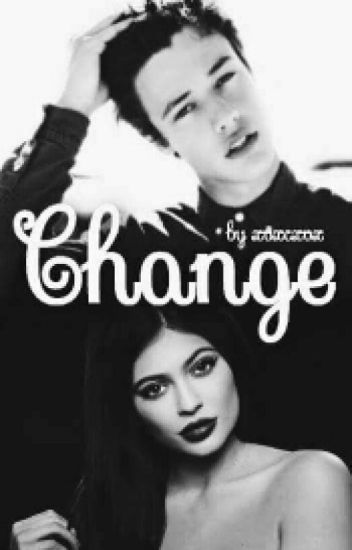 ✔Change//Cameron Dallas and Kylie Jenner ✔