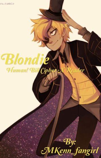 Blondie(Human Bill Cipher X Reader)