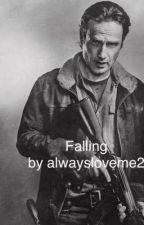 Falling (Rick Grimes Romance) by AlwaysLoveMe2