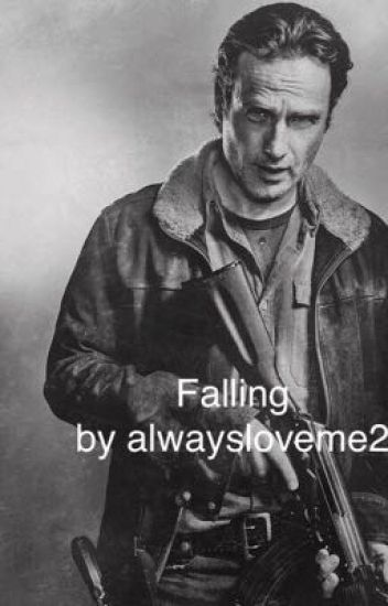 Falling (Rick Grimes Romance)