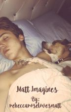 Matthew Espinosa Imagines by rebeccaroselovesmatt