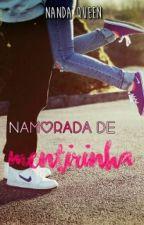 Namorada De Mentirinha (#Wattys2016) by Nandys_Kook