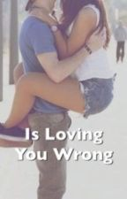 Is Loving You Wrong by BlueSea2124