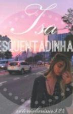 Isa Esquentadinha  by vitorialarissa522