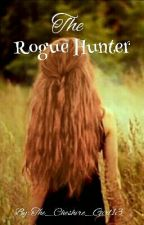 The Rogue Hunter by The_Cheshire_Girl13
