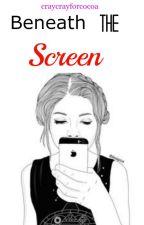Beneath the Screen by craycrayforcocoa