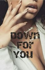 Down For You  by stud_takeover