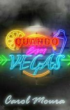 Quando em Vegas by CarolMoura