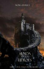 La Senda De Los Héroes - Morgan Rice (Libro#1 De El Anillo Del hechicero) by MiLittleBlackStar