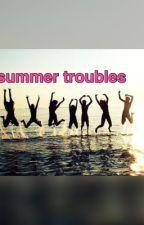 Summer troubles by peytinn