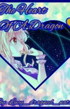 The Heart Of A Dragon {ON HOLD} by Anime_For_Ever4