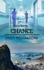 CHANCE para recomeçar - Trilogia Estúpidos (2°) by LiteratureGirls