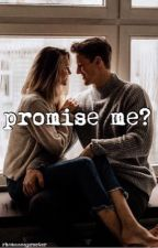 Promise Me? by rheannonproctor