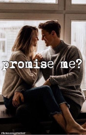 Promise Me?