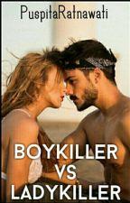 Boykiller Vs Ladykiller  by PuspitaRatnawati