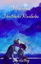 Miraculous: Identidades Reveladas(Pausada) by chatbag
