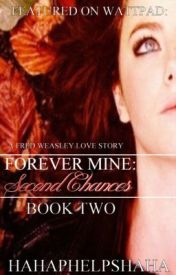 Forever Mine Book 2: Second Chances by HaHaPhelpsHaHa