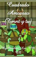 Cuadrado amoroso (TMNT Y Tu) by Carolina_Leo_TMNT