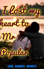 I Lost My Heart To Mr Popular by love_always_infinity