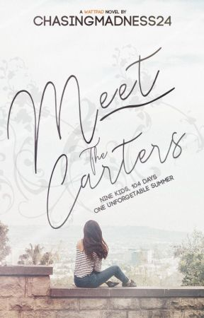 Meet The Carters {Completed} by ChasingMadness24