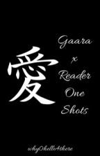 Gaara x Reader One Shots by animegal2178