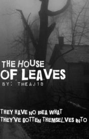 The Horrid House of Leaves by TheAJ18