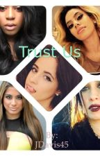 Trust Us (Fifth Harmony/You) by JDavis45