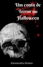 Um conto de Terror no Halloween by A-leeh