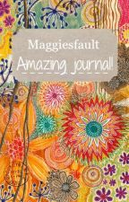 My Amazing Journal!  by MaggiesFault