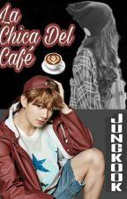 ||La Chica Del Café|| [Jeon JungKook & Tu] by Kpoper1_16