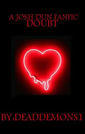 Doubt || j.d by heartshapedhaim