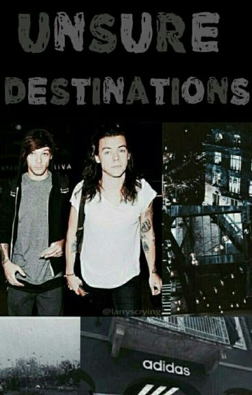 Unsure Destinations || Book 1||