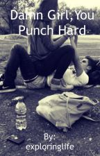Damn Girl, You Punch Hard by exploringlife