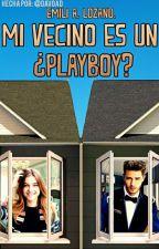 Mi Vecino Es Un ¿Playboy? [PAUSADA] by TarroDeMiel