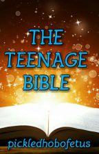 The Teenage Bible by pickledhobofetus