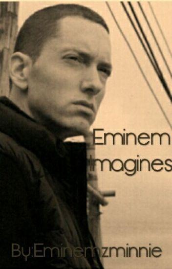 Eminem Imagines (Eminemzminnie style)