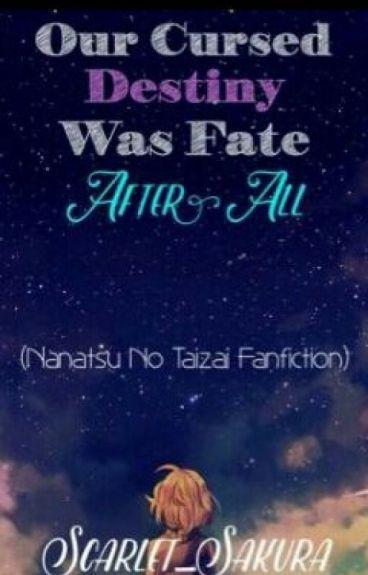 Our Cursed Destiny Was Fate After All (Nanatsu No Taizai Fanfiction)