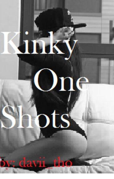 Kinky One Shots ;)