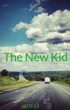 The New Kid (Book 1) by jgirl113