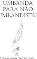 Umbanda Para Não Umbandista  by IanMorais5